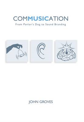 Commusication: From Pavlov's Dog to Sound Branding (BOK)