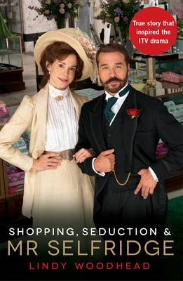 Shopping, Seduction & Mr Selfridge (BOK)