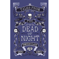 Tales from the Dead of Night: Thirteen Classic Ghost Stories (BOK)