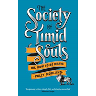 The Society of Timid Souls: Or, How to be Brave (BOK)