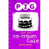 Pig and the Ice-cream Cake (BOK)