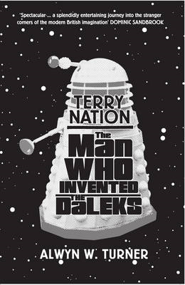 Terry Nation: The Man Who Invented the Daleks (BOK)