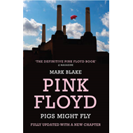 Pigs Might Fly: The Inside Story of Pink Floyd (BOK)