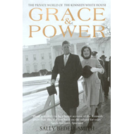 Grace & Power: The Private World of the Kennedy White House (BOK)