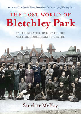 Lost World of Bletchley Park (BOK)