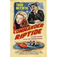 Commander Riptide: A Short History of My Life Through Movies (BOK)