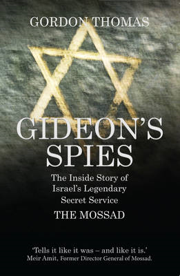 Gideon's Spies: The Inside Story of Israel's Legendary Secret Service the Mossad (BOK)