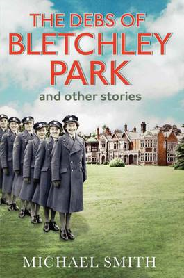 Debs of Bletchley Park and Other Stories (BOK)