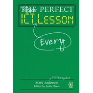 Perfect ICT Every Lesson (BOK)