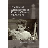 The Social Architecture of French Cinema: 1929-1939 (BOK)