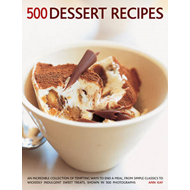 500 Dessert Recipes: An Incredible Collection of Tempting Ways to End a Meal, from Simple Classics t (BOK)