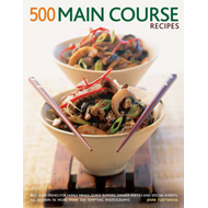 500 Main Course Recipes: Best-ever Dishes for Family Meals, Quick Suppers, Dinner Parties and Specia (BOK)