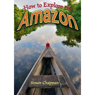 How to Explore the Amazon (BOK)