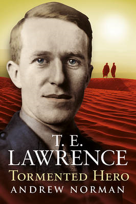 T.E.Lawrence - Tormented Hero (BOK)