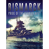 Bismarck: Pride of the German Navy (BOK)