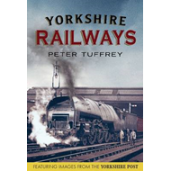 Yorkshire Railways from the Yorkshire Post Archives (BOK)