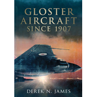 Gloster Aircraft Since 1917 (BOK)