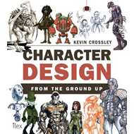 Character Design from the Ground Up (BOK)