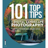 101 Top Tips for Digital Landscape Photography: Capturing Great Landscapes With Your Camera (BOK)