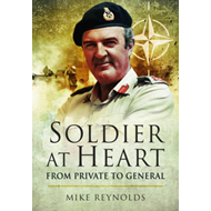 Soldier At Heart: From Private to General (BOK)