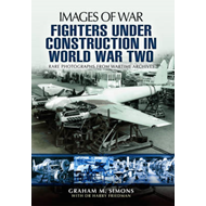 Fighters Under Construction in World War Two (BOK)