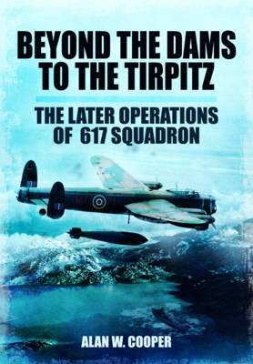 Beyond the Dams to the Tirpitz (BOK)