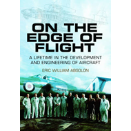 On the Edge of Flight: A Lifetime in the Development and Engineering of Aircraft (BOK)