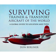Surviving Trainer and Transport Aircraft of the World (BOK)