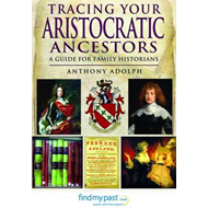 Tracing Your Aristocratic Ancestors: A Guide for Family Historians (BOK)