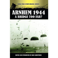 Arnhem 1944: A Bridge Too Far? (BOK)