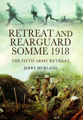 Retreat and Rearguard - Somme 1918 (BOK)