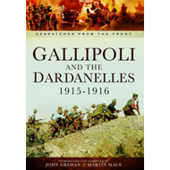 Gallipoli and the Dardanelles 1915-1916: Despatches from the Front (BOK)