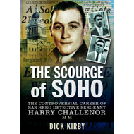 The Scourge of Soho: The Controversial Career of SAS Hero (BOK)