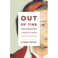 Out of Time: The Pleasures and the Perils of Ageing (BOK)