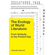Ecology of World Literature: From Antiquity to the Present D (BOK)