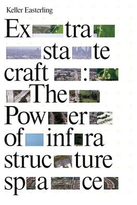 Extrastatecraft: The Power of Infrastructure Space (BOK)
