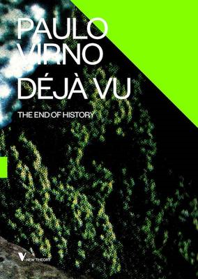 Deja Vu and the End of History (BOK)