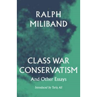 Class War Conservatism: And Other Essays (BOK)