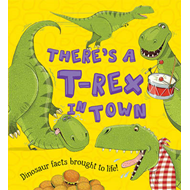 What If a Dinosaur: There's a T-Rex in Town (BOK)