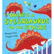 What If a Dinosaur: There's a Stegosaurus on the Stairs (BOK)