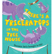 What If a Dinosaur: There's a Triceratops in the Tree House (BOK)
