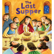 The My First Bible Stories New Testament: The Last Supper (BOK)
