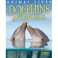 Animal Lives: Dolphins and Porpoises (BOK)