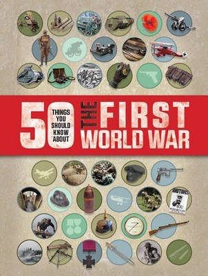 50 Things You Should Know About the First World War (BOK)