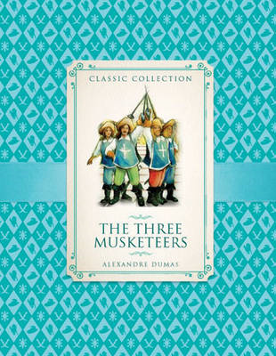 Classic Collection: the Three Musketeers (BOK)