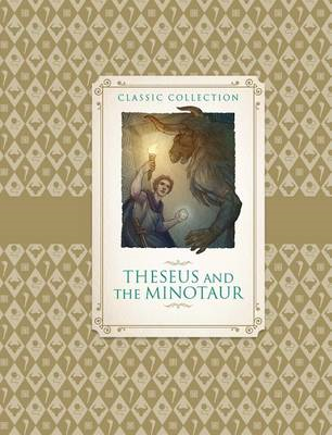 Classic Collection: Theseus and the Minotaur (BOK)