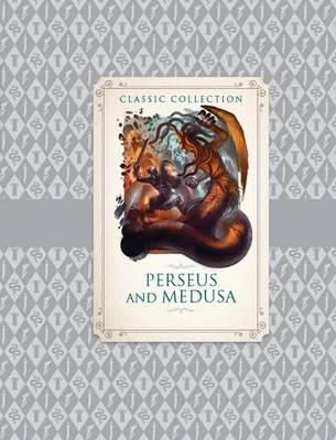 Classic Collection: Perseus and Medusa (BOK)