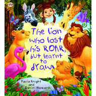 Storytime: The Lion Who Lost His Roar but Learnt to Draw (BOK)