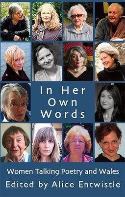 In Her Own Words: Women Talking Poetry and Wales (BOK)