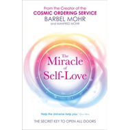 The Miracle of Self-love: The Secret Key to Open All Doors (BOK)